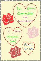 The Joker's Costume Box, in the Common Ground is having a Valentine's Sale! February 12th - 15th.  Sale: All items. Play a game and get three chances to win your item free.